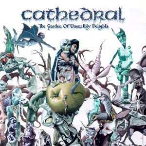 CATHEDRAL - The Garden of Unearthly Delights cover