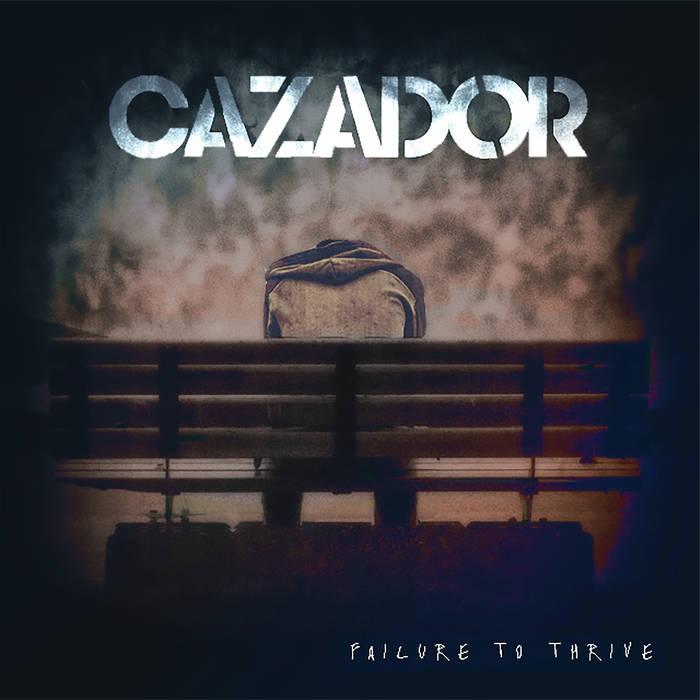 CAZADOR - Failure To Thrive cover