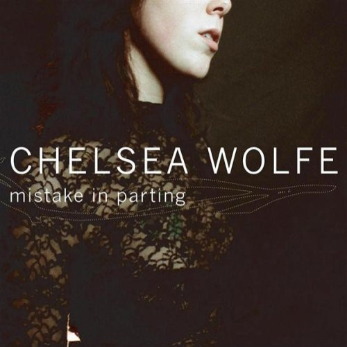 CHELSEA WOLFE - Mistake in Parting cover