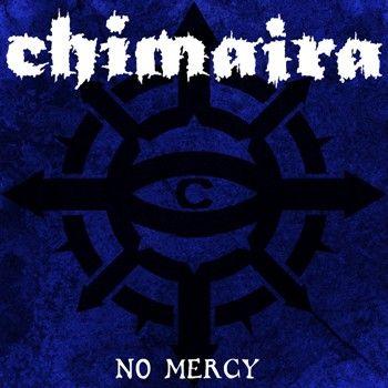 CHIMAIRA - No Mercy cover