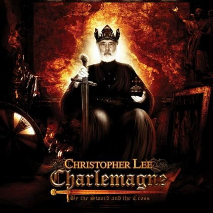 CHRISTOPHER LEE - Charlemagne: By the Sword and the Cross cover