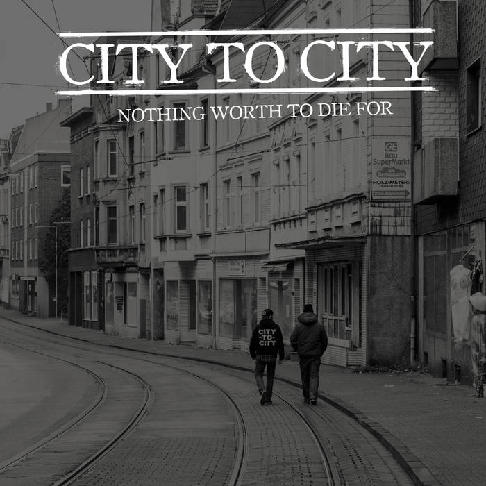 CITY TO CITY - Nothing Worth To Die For cover