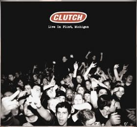 CLUTCH - Live in Flint, Michigan cover
