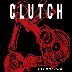 Clutch Pitchfork Reviews