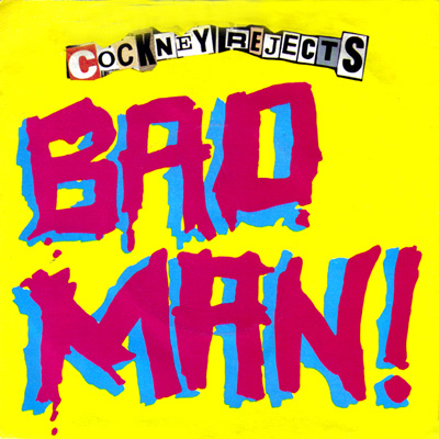 COCKNEY REJECTS - Bad Man cover
