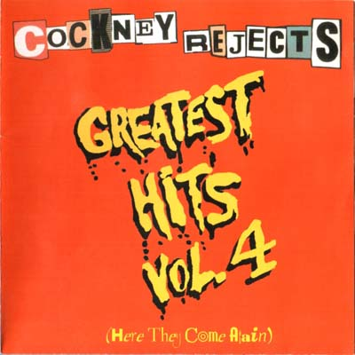 COCKNEY REJECTS - Greatest Hits Vol. 4 (Here They Come Again) cover