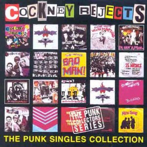 COCKNEY REJECTS - The Punk Singles Collection cover