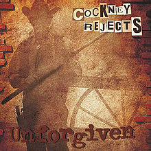 COCKNEY REJECTS - Unforgiven cover