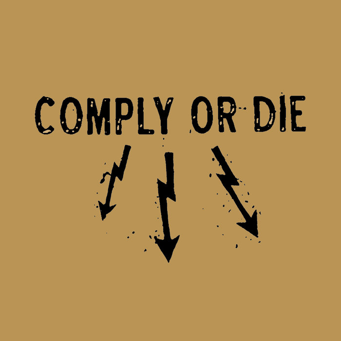 COMPLY OR DIE - Sixes / Three Suns cover