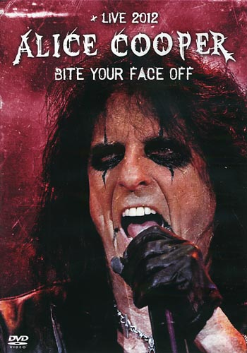 ALICE COOPER - Bite Your Face Off: Live 2012 cover