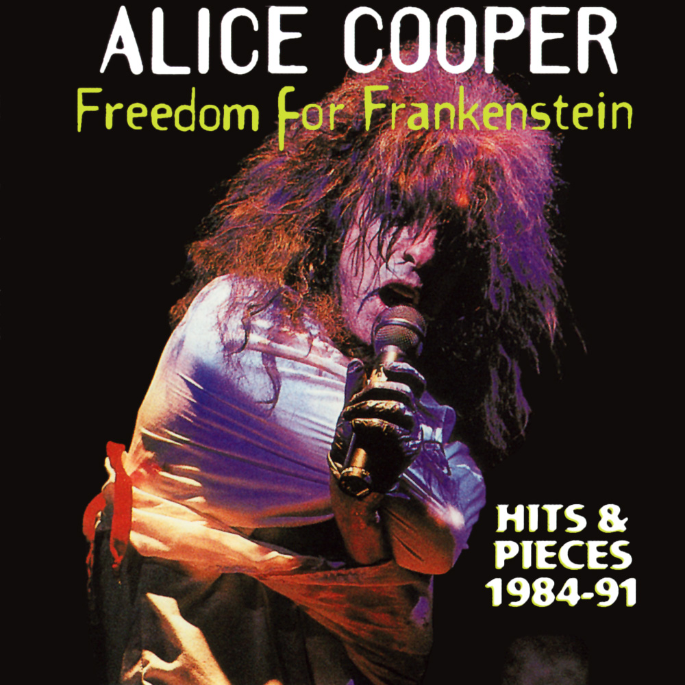 ALICE COOPER - Freedom For Frankenstein: Hits & Pieces (1984-1991) cover