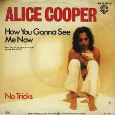 ALICE COOPER - How You Gonna See Me Now cover