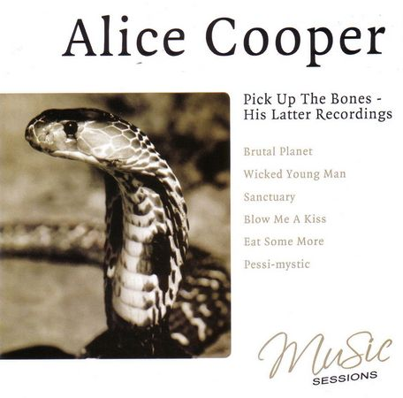ALICE COOPER - Pick Up The Bones: His Latter Recordings cover
