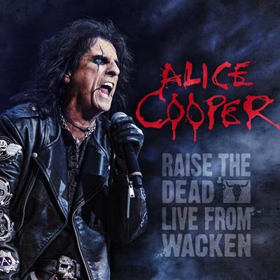 ALICE COOPER - Raise The Dead: Live From Wacken cover