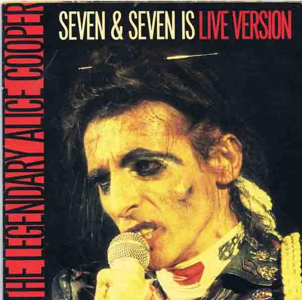 ALICE COOPER - Seven & Seven Is (Live Version) cover