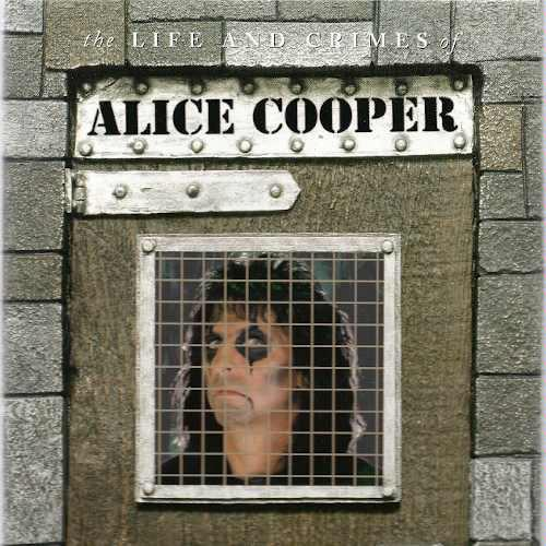 ALICE COOPER - The Life And Crimes Of Alice Cooper cover