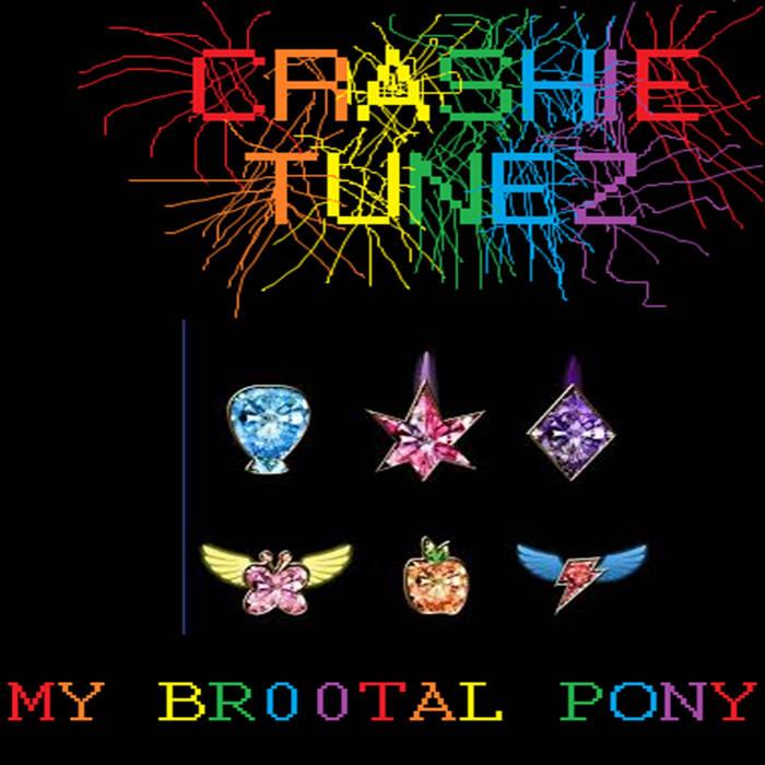 CRASHIE TUNEZ - My Br00tal Pony cover
