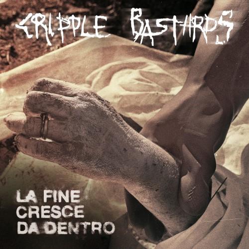 CRIPPLE BASTARDS - La Fine Cresce da Dentro cover