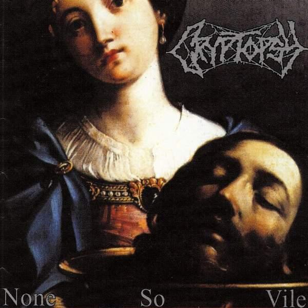 CRYPTOPSY - None So Vile cover