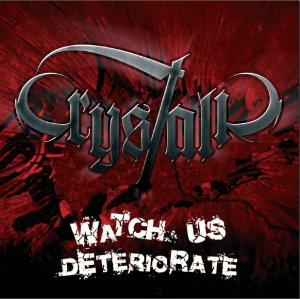 CRYSTALIC - Watch Us Deteriorate cover