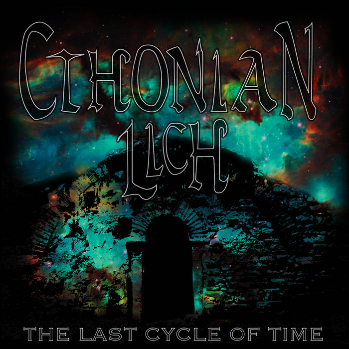 CTHONIAN LICH - The Last Cycle Of Time cover