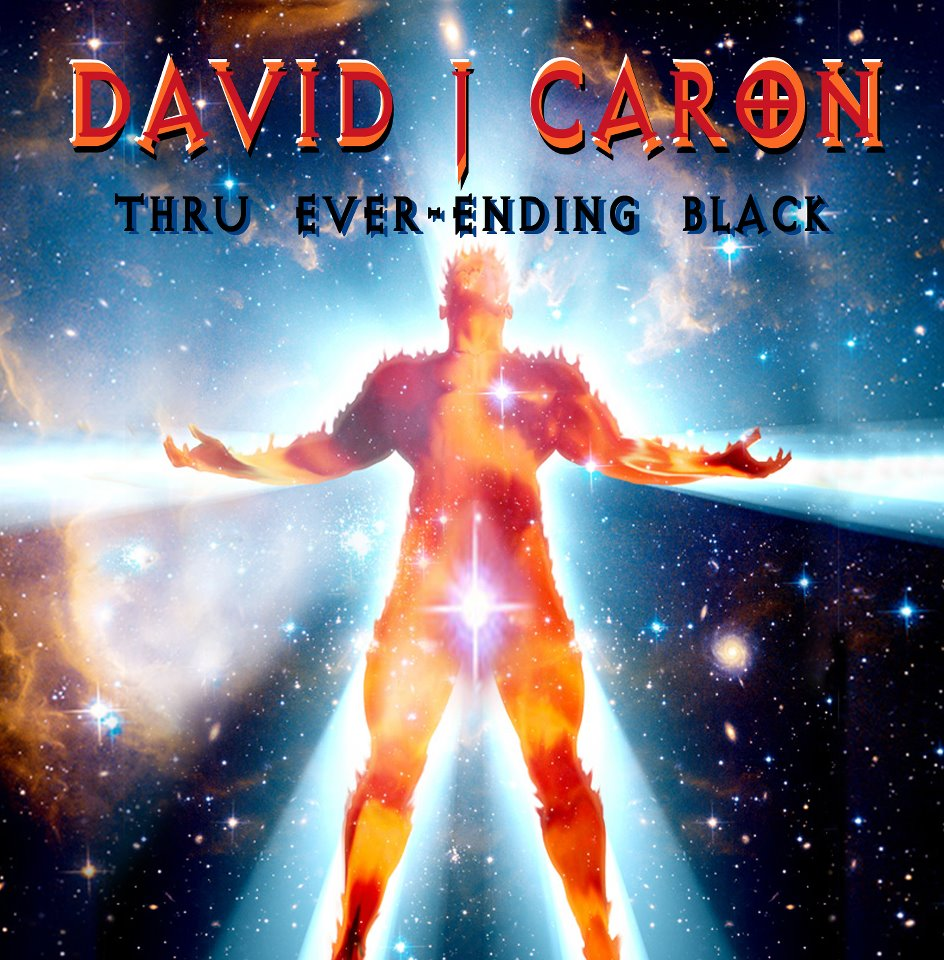 DAVID J CARON - Thru Ever-Ending Black cover