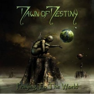 DAWN OF DESTINY - Praying to the World cover