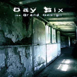DAY SIX - The Grand Design cover