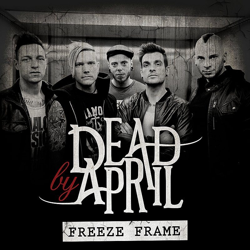 DEAD BY APRIL - Freeze Frame cover