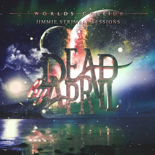 DEAD BY APRIL - Worlds Collide (Jimmie Strimell Sessions) cover
