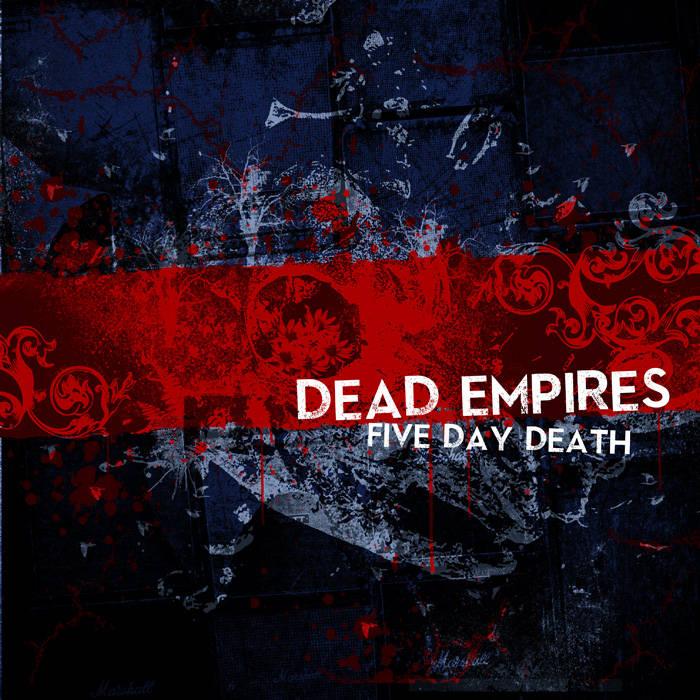 DEAD EMPIRES - Five Day Death (metalsucks version) cover