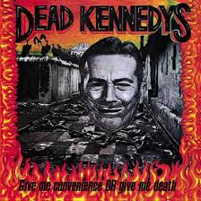 DEAD KENNEDYS - Give Me Convenience Or Give Me Death cover