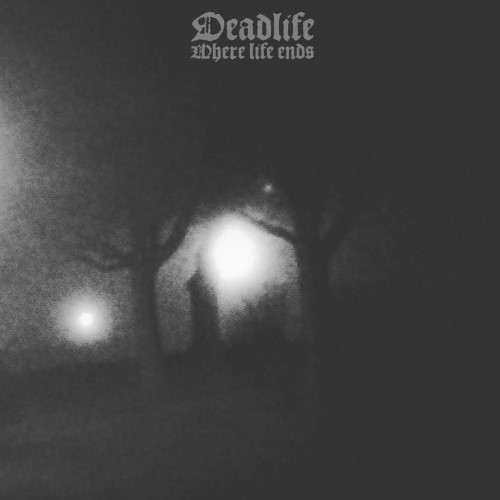 DEADLIFE - Where Life Ends cover