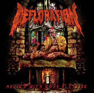 DEFLORATION - Abused With Gods Blessing cover