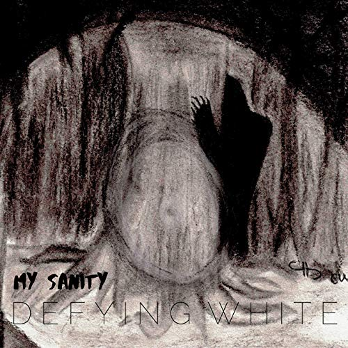 DEFYING WHITE - My Sanity cover