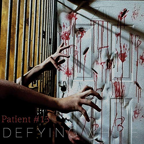 DEFYING WHITE - Patient #13 cover