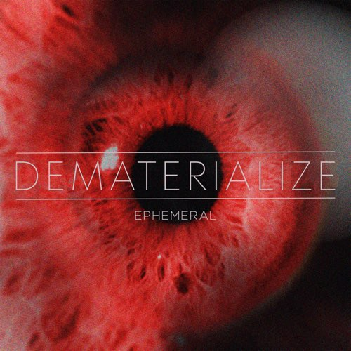 DEMATERIALIZE - Ephemeral cover