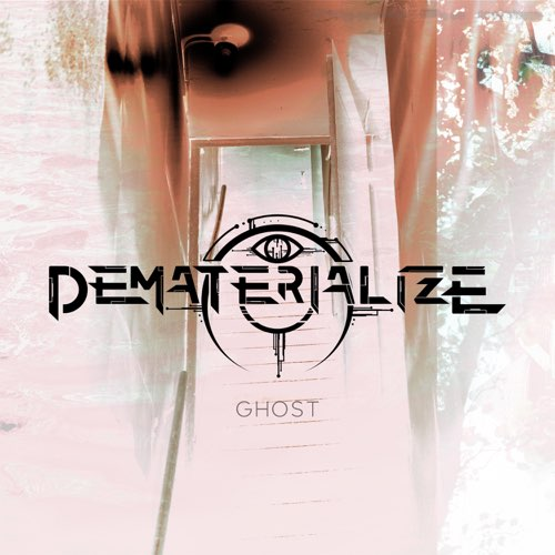 DEMATERIALIZE - Ghost cover