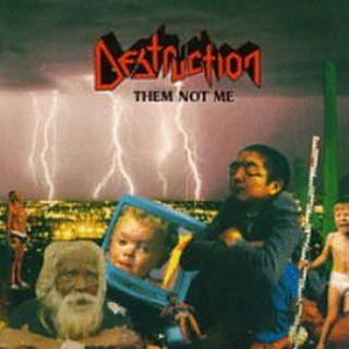 DESTRUCTION - Them Not Me cover