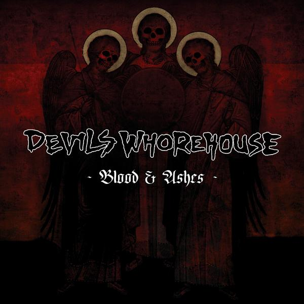DEVILS WHOREHOUSE - Blood & Ashes cover