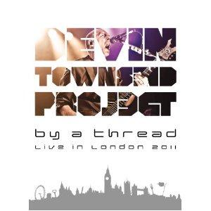 DEVIN TOWNSEND - By A Thread: Live In London 2011 cover