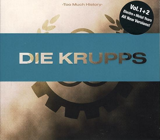DIE KRUPPS - Too Much History Volume 1 + 2: Electro + Metal Years cover
