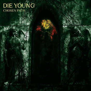 DIE YOUNG (TX) - Chosen Path cover
