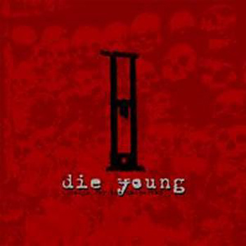 DIE YOUNG (TX) - Songs For The Converted cover