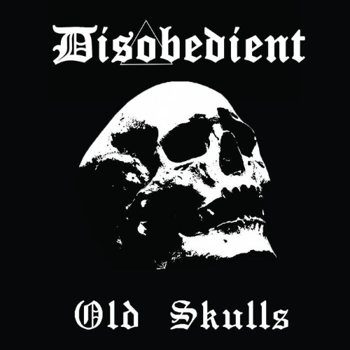 DISOBEDIENT - Old Skulls cover