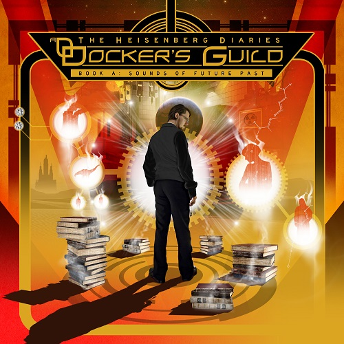 DOCKER'S GUILD - The Heisenberg Diaries – Book A: Sounds of Future Past cover