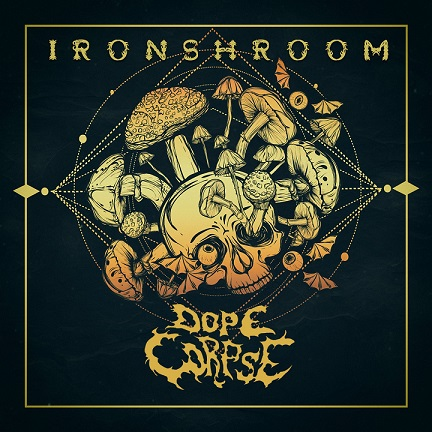 DOPECORPSE - Ironshroom cover