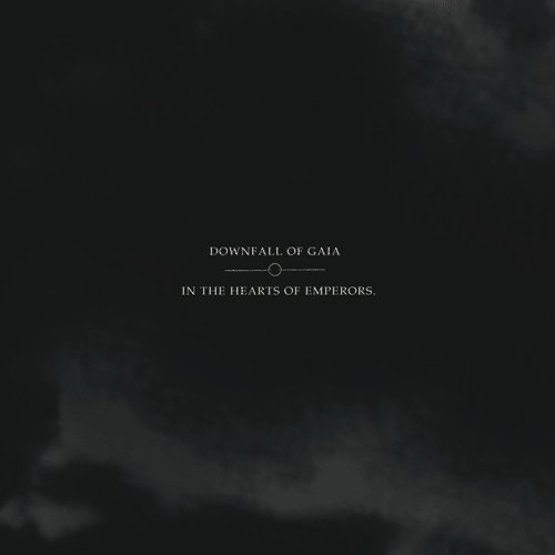 DOWNFALL OF GAIA - Downfall Of Gaia / In The Hearts Of Emperors cover