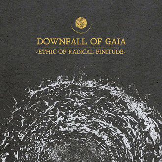 DOWNFALL OF GAIA - Ethic Of Radical Finitude cover