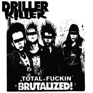 DRILLER KILLER - Total Fucking Brutalized cover